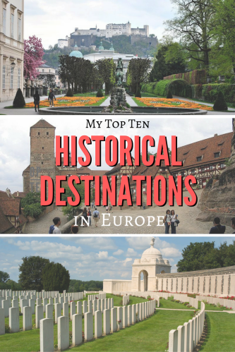 My top ten historical destinations in Europe